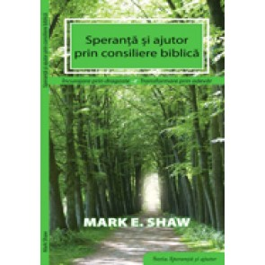 Speranta si ajutor prin consiliere biblica. Incurajare prin dragoste. Transformare prin adevar