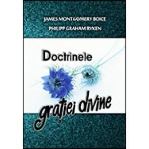 Doctrinele gratiei divine. O explicare si o aparare a celor cinci puncte ale calvinismului