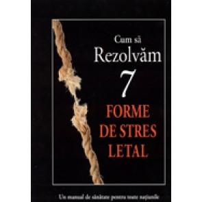 Cum sa rezolvam 7 forme de stres letal. Un manual de sanatate pentru toate natiunile