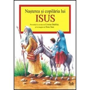 Nasterea si copilaria lui Isus. Povestita in cuvinte de Cristian Badilita si in imagini de Done Stan