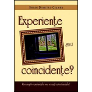 Experiente sau coincidente? Recunosti experientele sau accepti coincidentele?