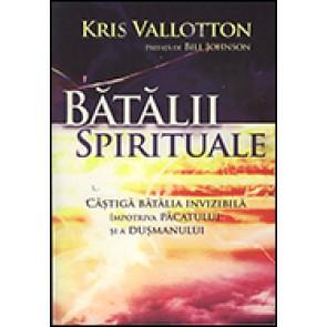 Batalii spirituale. Castiga batalia invizibila impotriva pacatului si a dusmanului