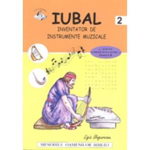 """Iubal – inventator de instrumente muzicale. Seria """"Meseriile oamenilor Bibliei"""""""