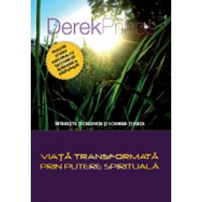 Viata transformata prin putere spirituala. Intareste-ti credinta si schimba-ti viata