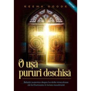 O usa pururi deschisa. Relatari autentice despre lucrarile miraculoase ale lui Dumnezeu in lumea musulmana