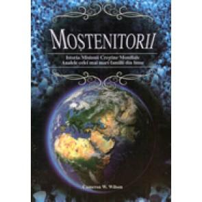 Mostenitorii. Istoria misiunii crestine mondiale. Analele celei mai mari familii din lume