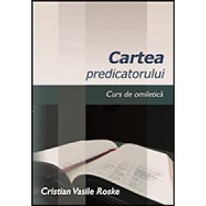 Cartea predicatorului. Curs de omiletica