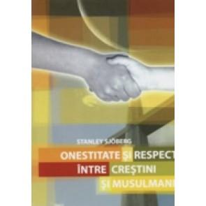Onestitate si respect intre crestini si musulmani
