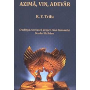 Azima, vin, adevar. Credinta evreiasca despre Cina Domnului