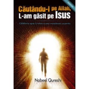 Cautandu-l pe Allah, L-am gasit pe Isus. Calatoria spre Cristos a unui musulman cucernic