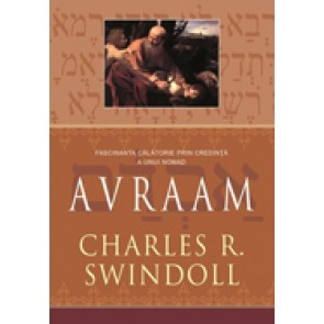 Avraam. Fascinanta calatorie prin credinta a unui nomad