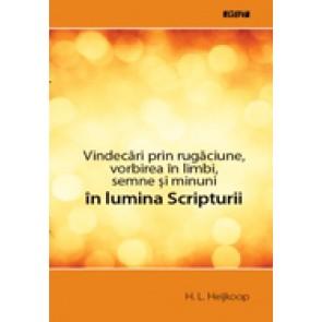 Vindecari prin rugaciune, vorbirea in limbi, semne si minuni in lumina Scripturii
