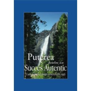 Puterea pentru un succes autentic. Cum sa-ti construiesti caracterul in viata
