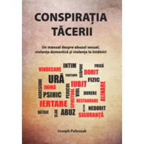 Conspiratia tacerii. Un manual despre abuzul sexual, violenta domestica si la intalniri