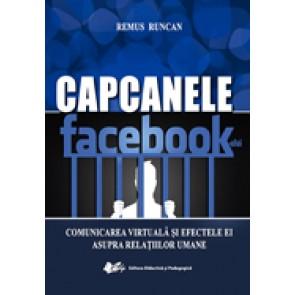 Capcanele Facebook-ului. Comunicarea virtuala si efectele ei asupra relatiilor umane