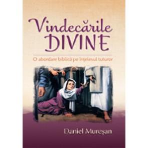 Vindecarile divine. O abordare biblica pe intelesul tuturor