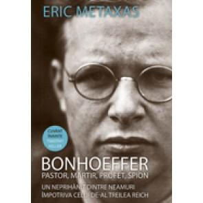 Bonhoeffer - pastor, martir, profet, spion. Un neprihanit dintre neamuri impotriva celui de-Al Treilea Reich