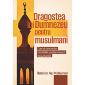 Dragostea lui Dumnezeu pentru musulmani. Cum sa comunicam harul biblic si viata cea noua musulmanilor