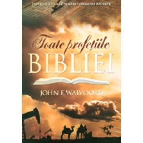 Toate profetiile Bibliei. Explicatii clare pentru vremuri incerte