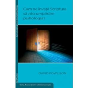 Cum ne invata Scriptura sa rascumparam psihologia?