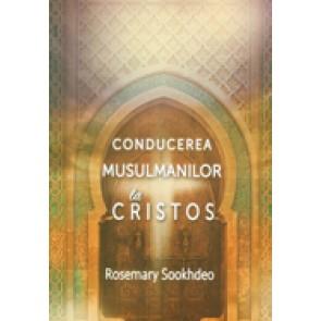 Conducerea musulmanilor la Cristos. Daramarea barierelor in evanghelizarea musulmanilor
