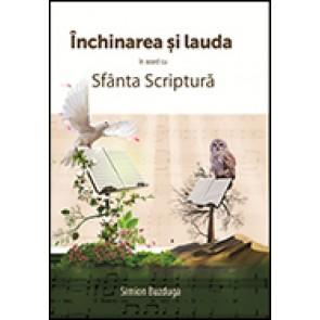Inchinarea si lauda in acord cu Sfanta Scriptura