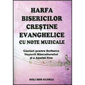 Harfa Bisericilor crestine evanghelice. Cu note muzicale. Cantari pentru Serbarea Nasterii Mantuitorului si a Anului Nou