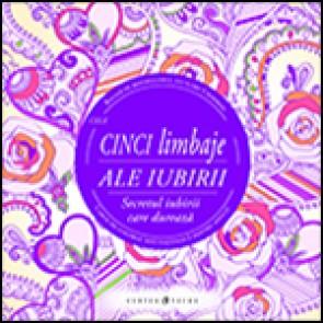 Cele cinci limbaje ale iubirii. Carte de colorat motivationala pentru adulti. Secretul iubirii care dureaza