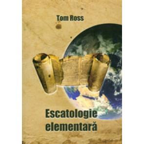 Escatologie elementara. Un studiu al profetiei din punct de vedere premilenist