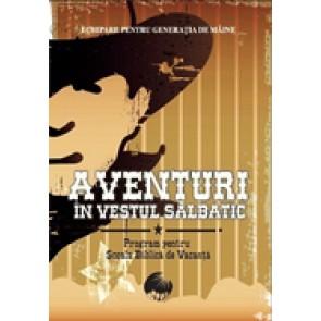 Aventuri in Vestul salbatic. Program pentru Scoala biblica de vacanta