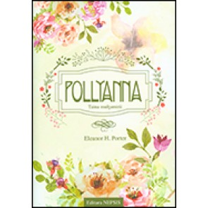 Pollyanna. Taina multumirii (CD inclus)