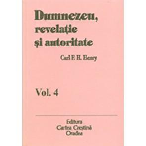 Dumnezeu, revelatie si autoritate. Vol. 4