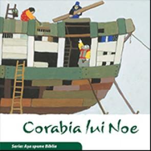 "Corabia lui Noe. Seria ""Asa spune Biblia"""