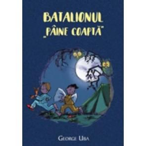 """Batalionul """"Paine Coapta"""""""