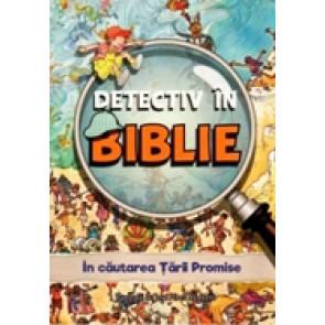 Detectiv in Biblie. In cautarea Tarii Promise