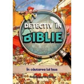 Detectiv in Biblie. In cautarea lui Isus