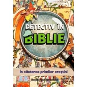 Detectiv in Biblie. In cautarea primilor crestini