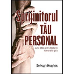 Sprijinitorul tau personal. Ajutor biblic pentru depasirea momentelor grele