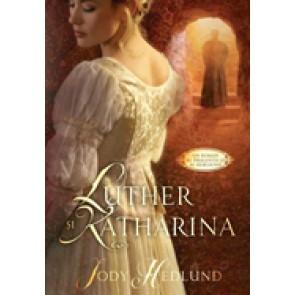 Luther si Katharina. Un roman al dragostei si rebeliunii