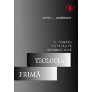 Teologia prima. Dumnezeu, Scriptura, hermeneutica
