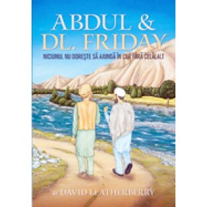 Abdul & Dl. Friday. Niciunul nu doreste sa ajunga in cer fara celalalt