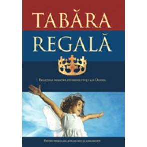 Tabara regala. Relatiile noastre studiind viata lui Daniel