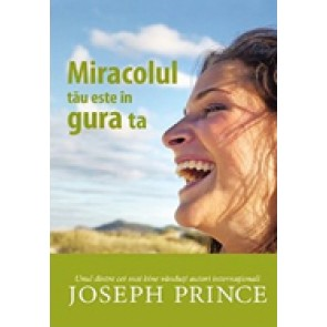 Miracolul tau este in gura ta