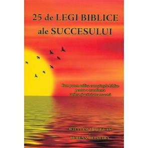 25 de legi biblice ale succesului. Cum putem utiliza cunostintele biblice pentru a transforma cariera si activitatea noastra