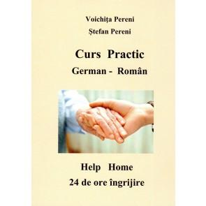 Curs practic. German-Roman. Help Home. 24 de ore ingrijire