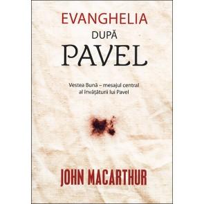 Evanghelia dupa Pavel. Vestea buna – mesajul central al invataturii lui Pavel