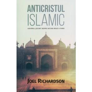 Anticristul islamic. Adevarul socant despre natura reala a Fiarei