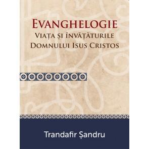 Evanghelogie. Viata si invaturile Domnului Isus Cristos