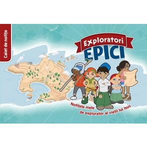 Exploratori epici. Notitele mele de explorator al vietii lui Isus. Caiet de notite