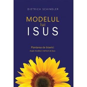 Modelul lui Isus. Plantarea de biserici dupa modelul instituit de Isus
